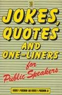 Jokes, Quotes and One-Liners for Public Speakers